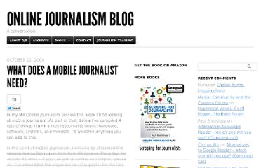 http://onlinejournalismblog.com/2009/10/21/what-does-a-mobile-journalist-need/
