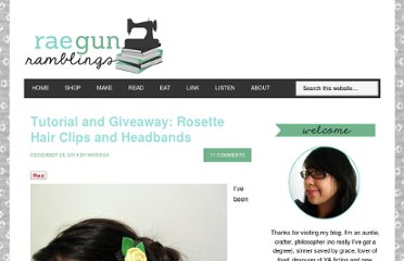 http://raegunwear.blogspot.com/2010/12/tutorial-and-giveaway-rosette-hair.html