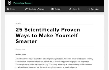 http://www.psychologydegree.net/2009/06/14/25-scientifically-proven-ways-to-make-yourself-smarter/