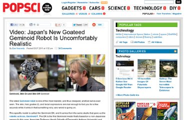 http://www.popsci.com/technology/article/2011-03/video-goateed-geminoid-robot-guaranteed-freak-you-out