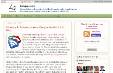 http://www.louisgray.com/live/2009/01/10-ways-to-maximize-your-google-reader.html