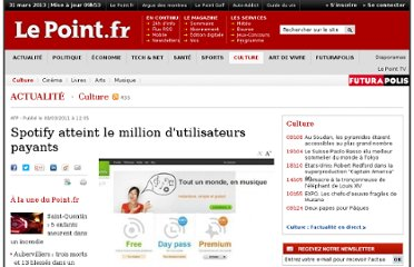 http://www.lepoint.fr/culture/spotify-atteint-le-million-d-utilisateurs-payants-08-03-2011-1303867_3.php