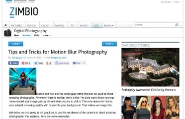 http://www.zimbio.com/Digital+Photography/articles/4U8-Dt3YMtQ/Tips+Tricks+Motion+Blur+Photography