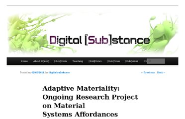 http://digitalsubstance.wordpress.com/2011/03/02/adaptive-materiality-ongoing-research-project-on-material-systems-affordances/