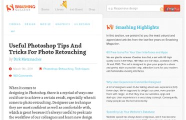 http://www.smashingmagazine.com/2011/03/09/useful-photoshop-tips-and-tricks-for-photo-retouching/