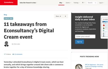 http://econsultancy.com/uk/blog/7259-11-takeaways-from-econsultancys-digital-cream-event