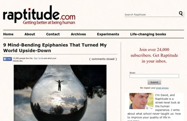 http://www.raptitude.com/2010/10/9-mind-bending-epiphanies-that-turned-my-world-upside-down/