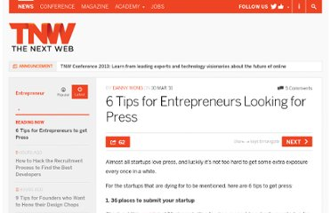 http://thenextweb.com/entrepreneur/2011/03/10/6-tips-for-entrepreneurs-looking-for-press/