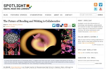 http://spotlight.macfound.org/featured-stories/entry/the-future-of-reading-and-writing-is-collaborative/