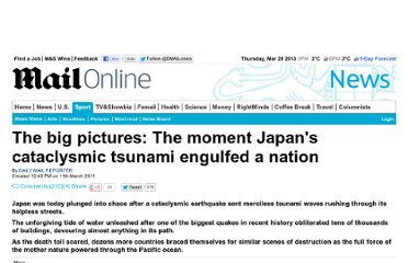 http://www.dailymail.co.uk/news/article-1365318/Japan-earthquake-tsunami-The-moment-mother-nature-engulfed-nation.html