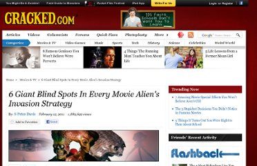http://www.cracked.com/article_19025_6-giant-blind-spots-in-every-movie-aliens-invasion-strategy.html