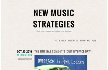 http://newmusicstrategies.com/2010/10/23/the-time-has-come-its-quit-myspace-day/