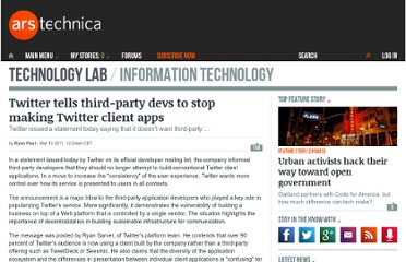 http://arstechnica.com/software/news/2011/03/twitter-tells-third-party-devs-to-stop-making-twitter-client-apps.ars