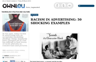 http://owni.eu/2011/03/12/racism-in-advertising-50-shocking-examples/