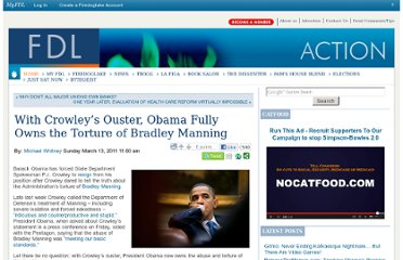 http://fdlaction.firedoglake.com/2011/03/13/with-crowley-ouster-obama-fully-owns-the-torture-of-bradley-manning/