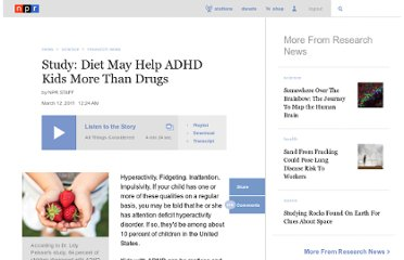 http://www.npr.org/2011/03/12/134456594/study-diet-may-help-adhd-kids-more-than-drugs