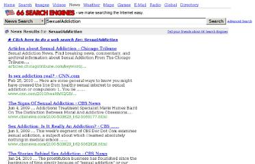 http://www.66searchengines.com/texis/open/news?q=SexualAddiction