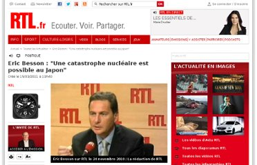 http://www.rtl.fr/actualites/politique/article/eric-besson-une-catastrophe-nucleaire-est-possible-au-japon-7668536150