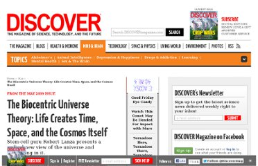 http://discovermagazine.com/2009/may/01-the-biocentric-universe-life-creates-time-space-cosmos/article_view?b_start:int=1&-C=