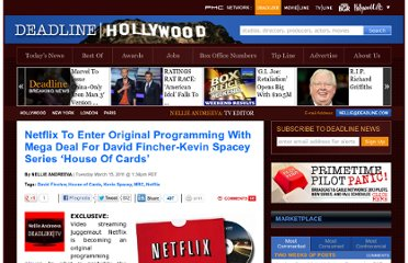 http://www.deadline.com/2011/03/netflix-to-enter-original-programming-with-mega-deal-for-david-fincher-kevin-spacey-drama-series-house-of-cards/