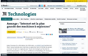 http://www.lemonde.fr/technologies/article/2011/03/16/assange-internet-est-la-plus-grande-des-machines-a-espionner_1493699_651865.html