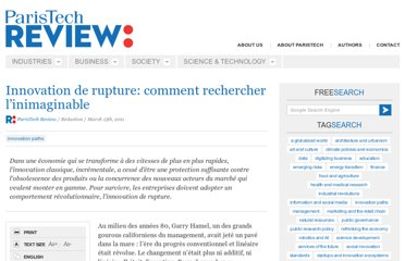 http://www.paristechreview.com/2011/03/15/innovation-de-rupture-comment-rechercher-inimaginable/