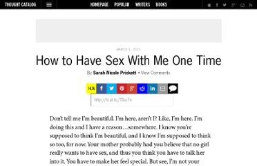 http://thoughtcatalog.com/2011/how-to-have-sex-with-me-one-time/