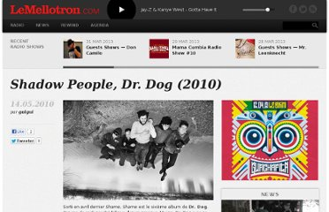 http://www.lemellotron.com/2010/05/14/shadow-people-dr-dog-2010-soiree-custom/
