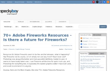 http://speckyboy.com/2008/12/29/70-adobe-fireworks-resources-is-there-a-future-for-fireworks/