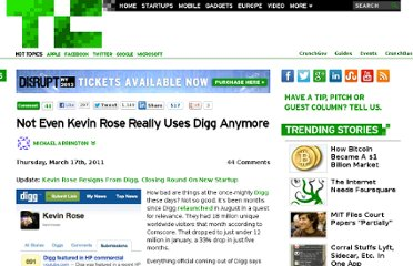 http://techcrunch.com/2011/03/17/not-even-kevin-rose-really-uses-digg-anymore/