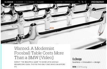 http://www.fastcodesign.com/1663433/wanted-a-modernist-foosball-table-costs-more-than-a-bmw-video