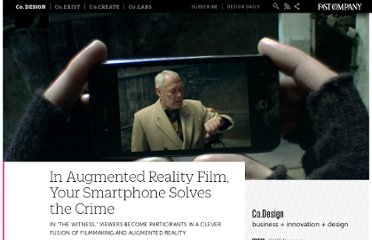 http://www.fastcodesign.com/1663434/in-augmented-reality-film-your-smartphone-solves-the-crime