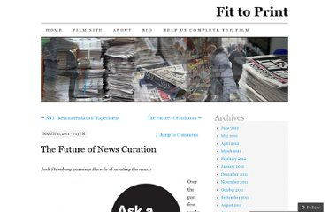 http://fittoprintfilm.wordpress.com/2011/03/11/the-future-of-news-curation/