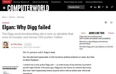 http://www.computerworld.com/s/article/9214796/Elgan_Why_Digg_failed