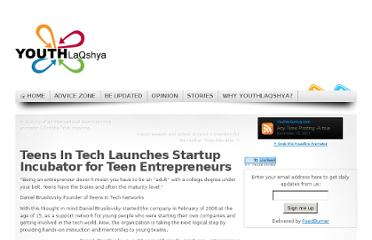 http://www.youthlaqshya.com/index.php/2011/01/teens-in-tech-launches-startup-incubator-for-teen-entrepreneurs/