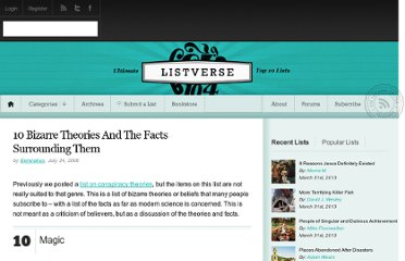 http://listverse.com/2008/07/24/10-bizarre-theories-and-the-facts-surrounding-them/