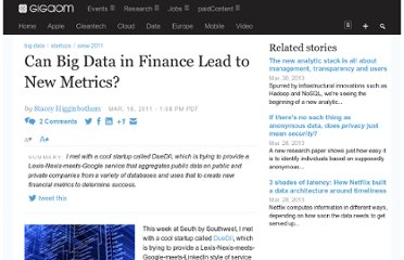 http://gigaom.com/2011/03/18/can-big-data-in-finance-lead-to-new-metrics/