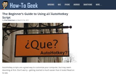 http://www.howtogeek.com/56481/the-beginners-guide-to-using-an-autohotkey-script/