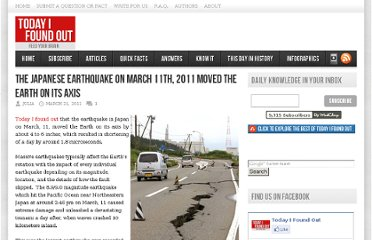 http://www.todayifoundout.com/index.php/2011/03/japanese-earthquake-on-march-11th-2011-moved-the-earth-on-its-axis/