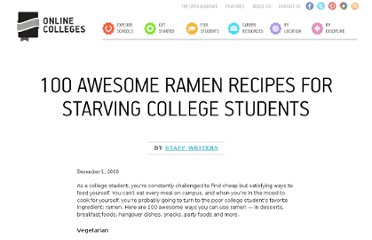 http://www.onlinecolleges.net/2009/12/01/100-awesome-ramen-recipes-for-starving-college-students/