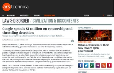 http://arstechnica.com/tech-policy/news/2011/03/google-spends-1-million-on-censorship-and-throttling-detection.ars