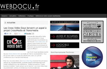http://webdocu.fr/web-documentaire/2011/03/23/les-cross-video-days-lancent-un-appel-a-projet-crossmedia-et-transmedia/