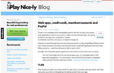 http://playnice.ly/blog/2011/03/23/web-apps-credit-cards-merchant-accounts-and-paypal/