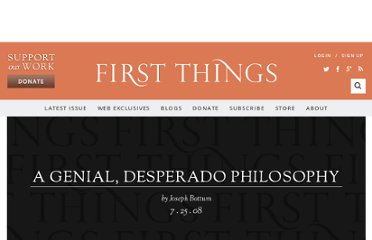 http://www.firstthings.com/blogs/firstthoughts/2008/07/25/a-genial-desperado-philosophy/