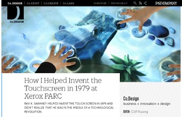 http://www.fastcodesign.com/1663451/how-i-helped-invent-the-touchscreen-in-1979-at-xerox-parc