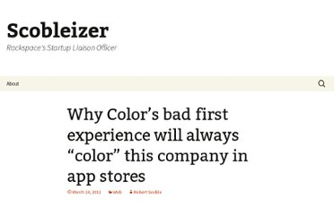 http://scobleizer.com/2011/03/24/why-colors-bad-first-experience-will-always-color-this-company-in-app-stores/
