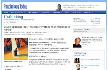 http://www.psychologytoday.com/blog/unthinking/201103/seven-speaking-tips-beat-pretend-your-audience-is-naked