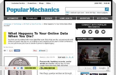 http://www.popularmechanics.com/technology/how-to/tips/what-happens-to-your-online-data-when-you-die