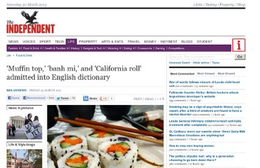 http://www.independent.co.uk/life-style/food-and-drink/muffin-top-banh-mi-and-california-roll-admitted-into-english-dictionary-2253408.html