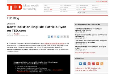 http://blog.ted.com/2011/03/28/dont-insist-on-english-patricia-ryan-on-ted-com/